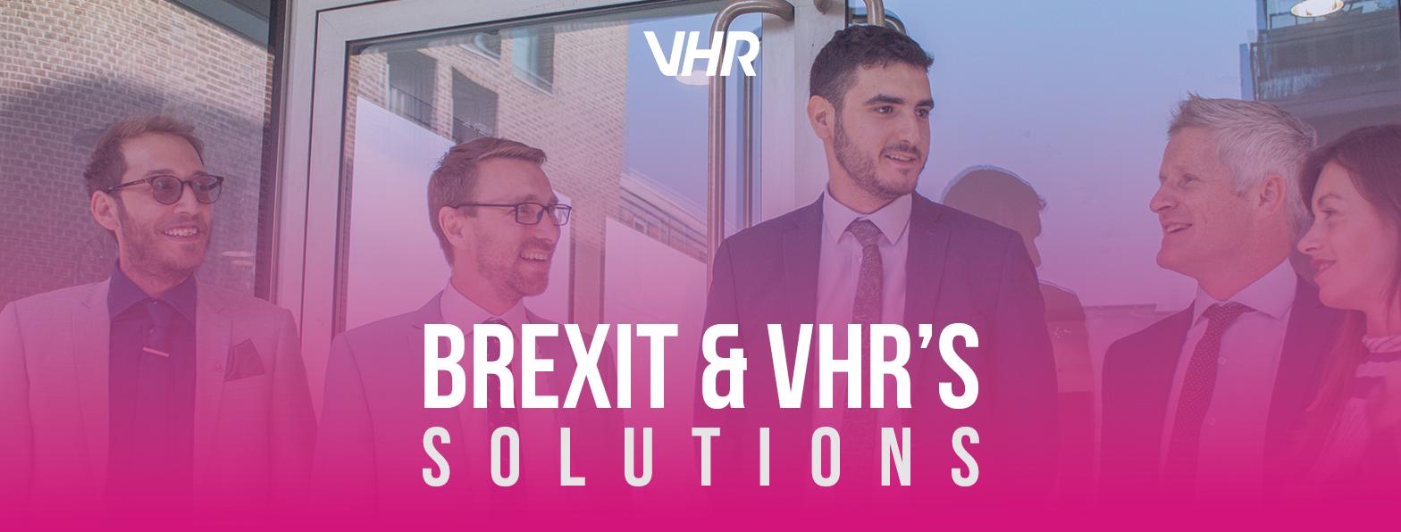 Brexit VHR's Solutions