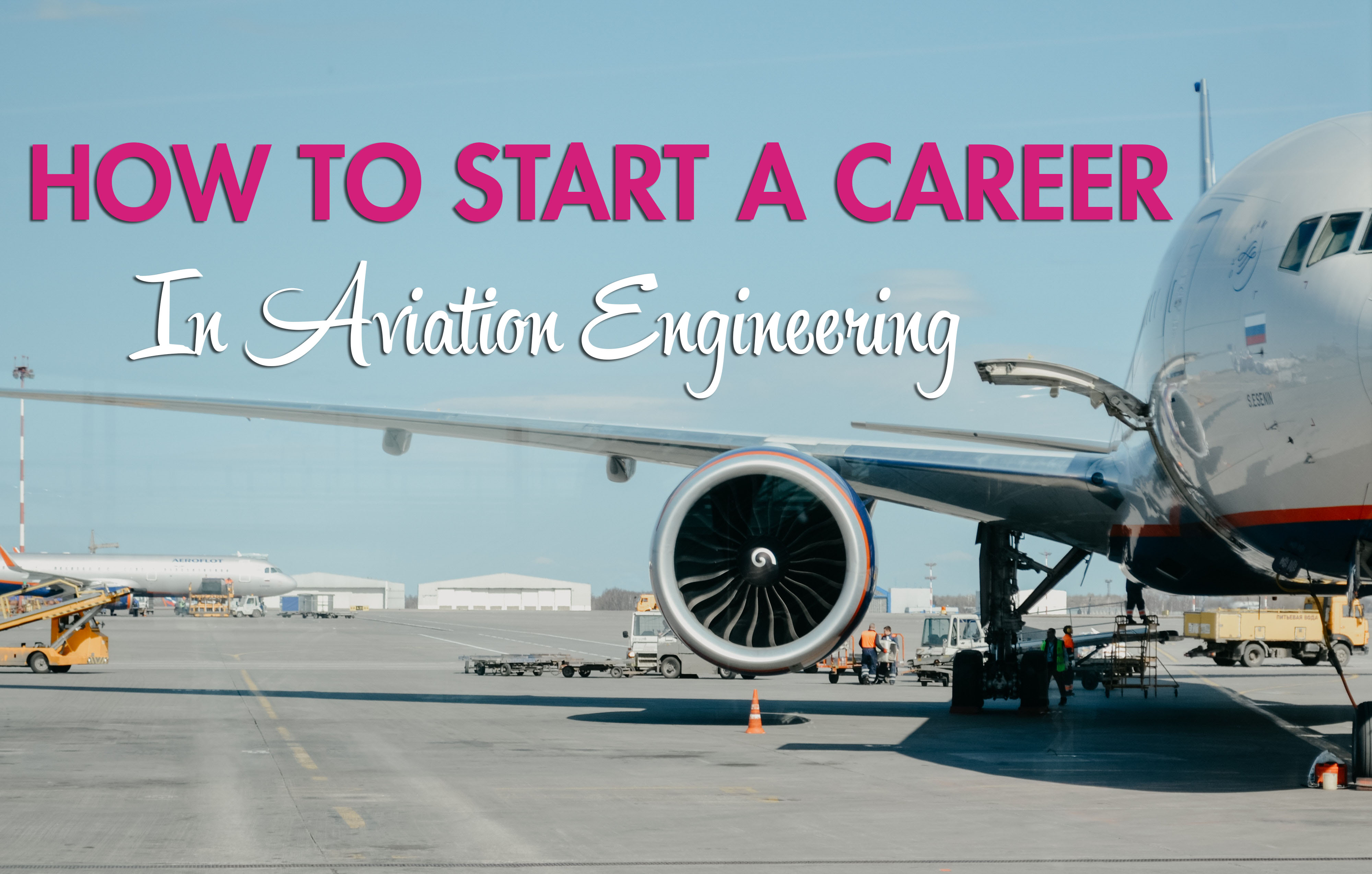 How to start a career in aviation engineering