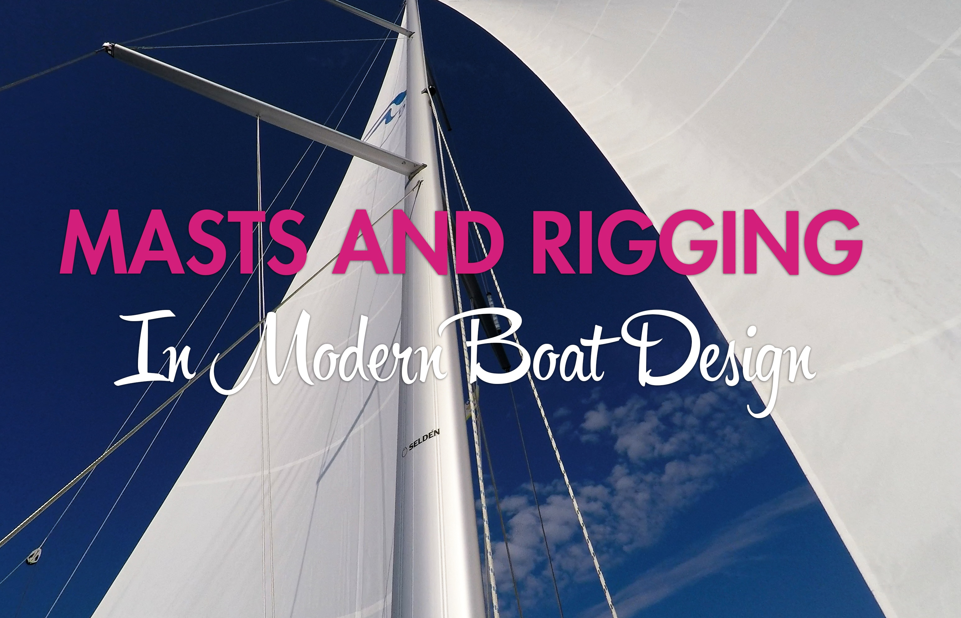 Masts and Rigging In Modern Boat Design