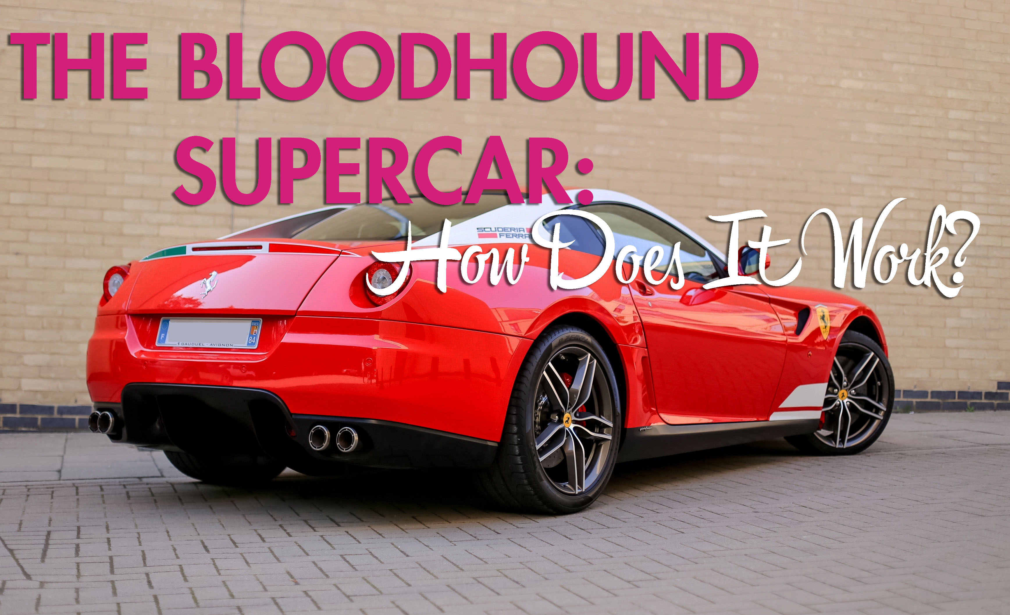 The bloodhound supercar and how it works