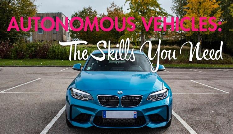 autonomous vehicles the skills you need