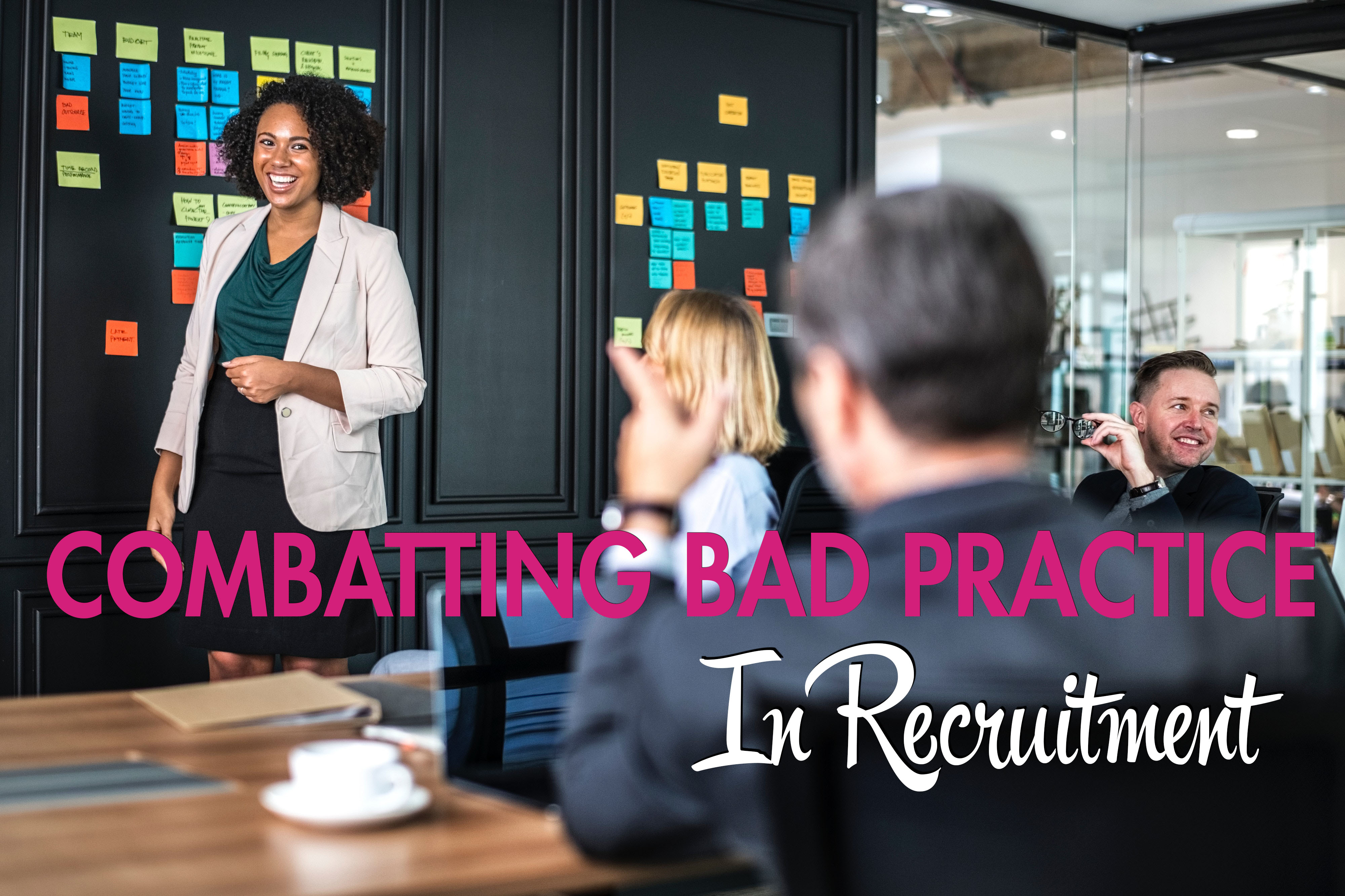 combatting bad practice in recruitment