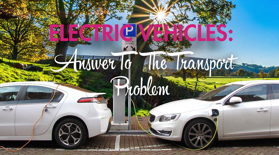 electric vehicles answet to transport problem