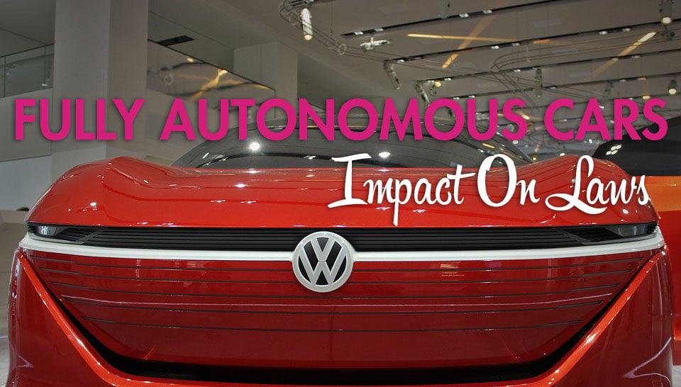 fully autonomous cars impact on laws