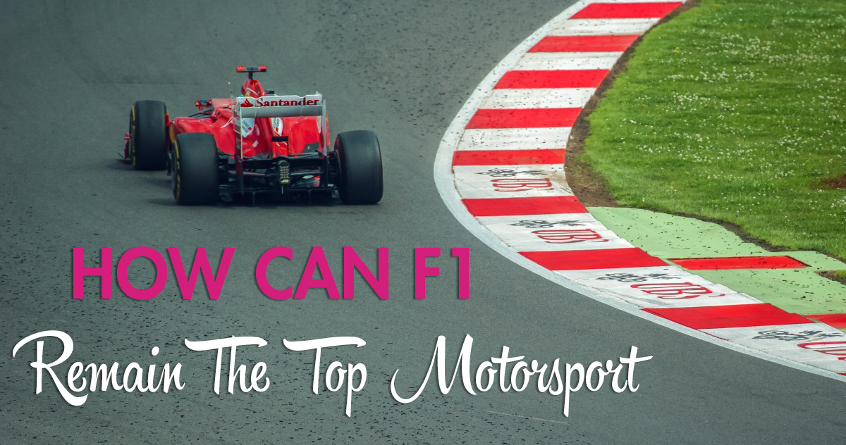 how can f1 remain top motorsport