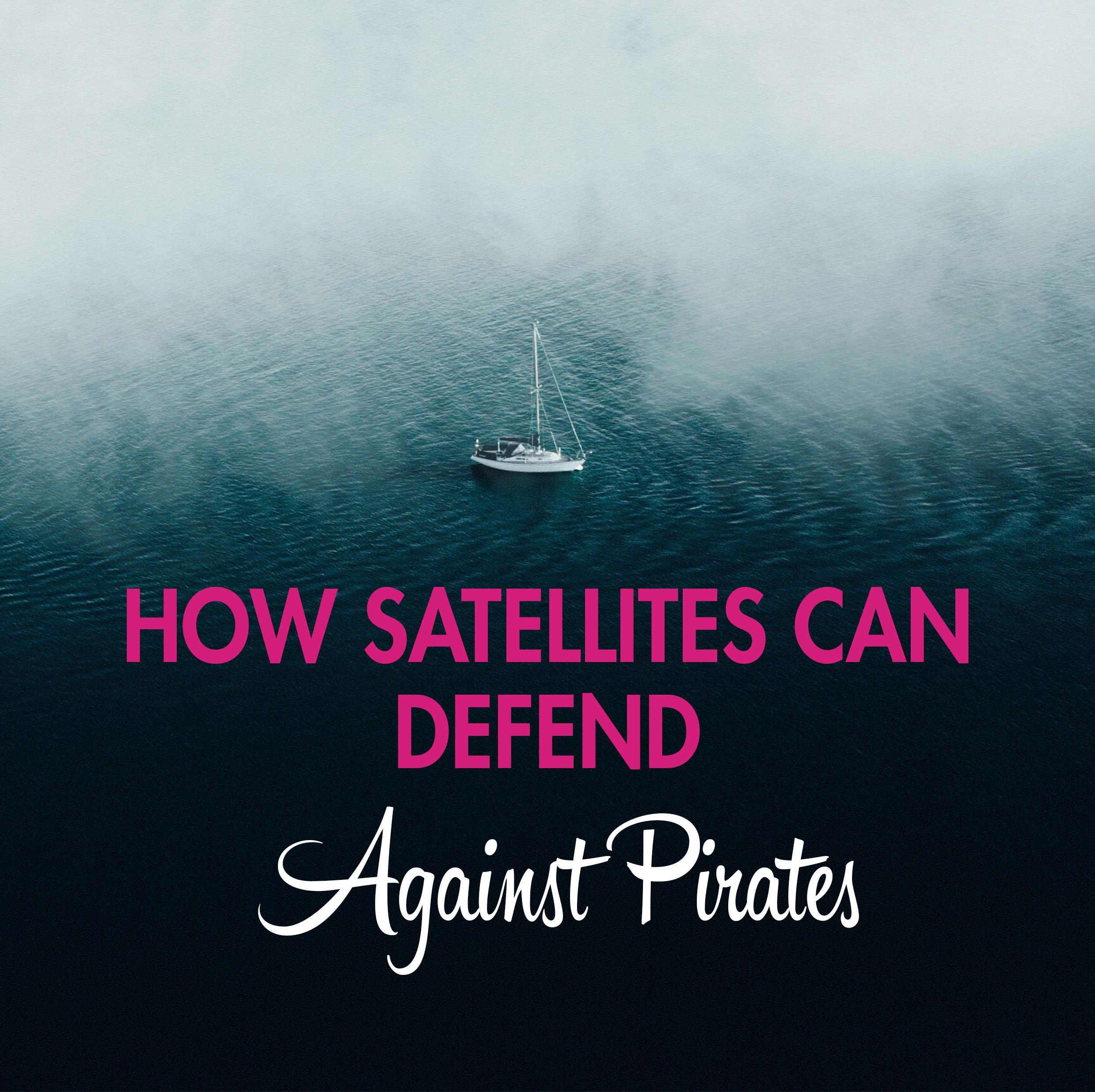 how satellites can defend against pirates-1