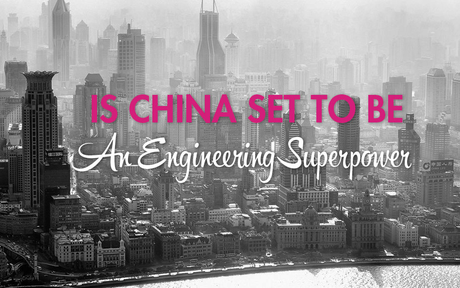 is china set to be engineering superpower