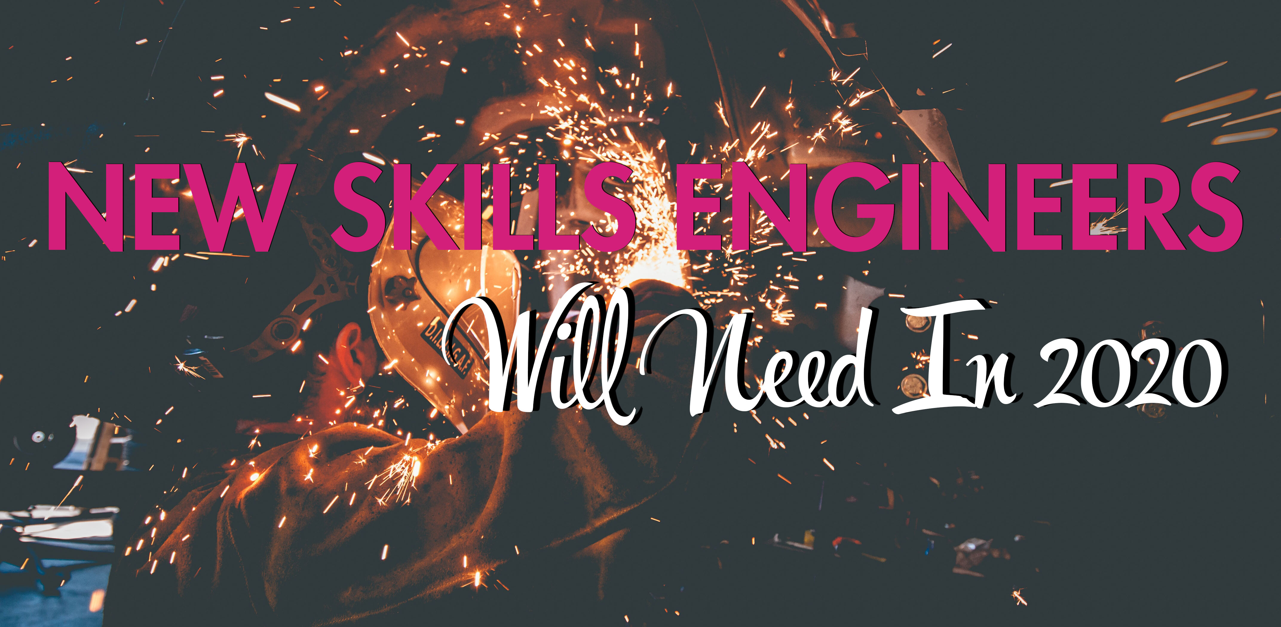 new skills engineers will need in 2020