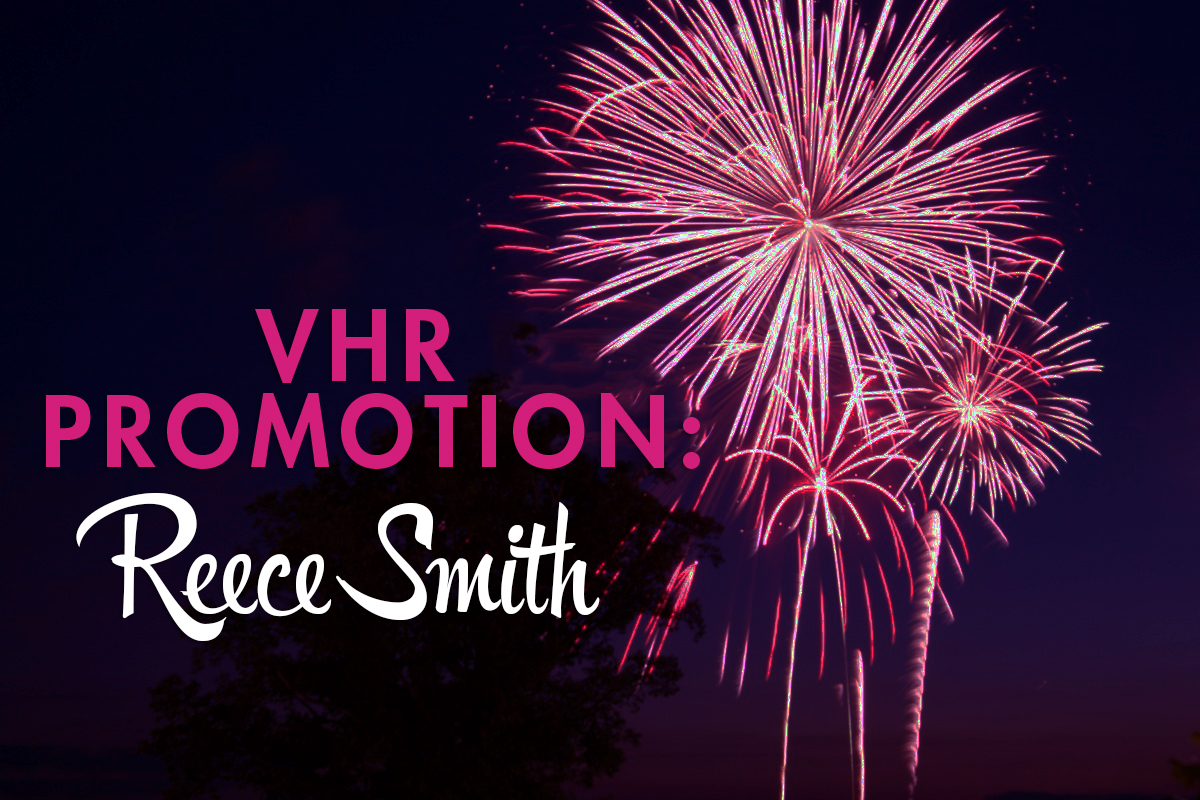 vhr promotion reece smith